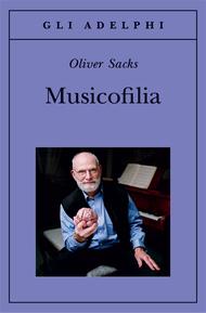 Sacks O. – Musicofilia- Racconti sulla musica e il cervello